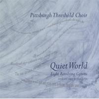Pittsburgh Threshold Choir Quiet World CD Cover
